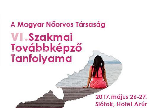 Magyar Nőorvos Társaság VI. Szakmai Továbbképző Tanfolyama -