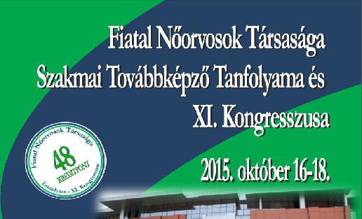 Fiatal Nőorvosok Társasága Szakmai Továbbképző Tanfolyama és XI. Kongresszusa -