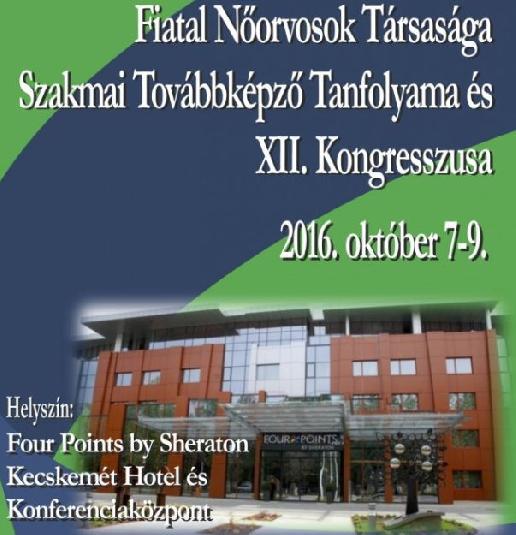 Fiatal Nőorvosok Társasága Szakmai Továbbképző Tanfolyama és XII. Kongresszusa -